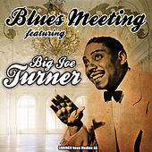 Blues Meeting featuring Big Joe Turner di Various Artists