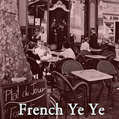French Ye Ye, Vol. 1 de Various Artists
