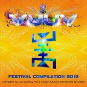 Vuuv Festival Compilation 2012 (Compiled by Scotty, Paul Taylor, Marco Menichelli & DJ Bim) by Various Artists