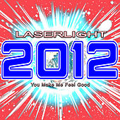 2012 Laserlight (You Make Me Feel Good) by Various Artists