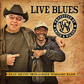 Live Blues Protected By Smith & Wilson by Willie Big Eyes Smith