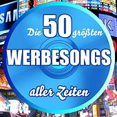 Die 50 größten Werbesongs aller Zeiten von Die Hit Experten