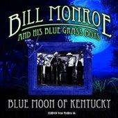 Bill Monroe & His Blue Grass Boys - Blue Moon of Kentucky (Original – Recordings) by Bill Monroe