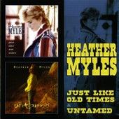 Just Like Old Times & Untamed de Heather Myles