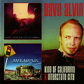 King of California & Interstate City by Dave Alvin
