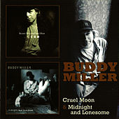 Cruel Moon & Midnight and Lonesome by Buddy Miller