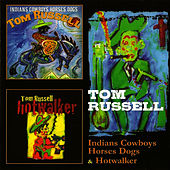 Indians Cowboys Horses Dogs & Hotwalker by Tom Russell