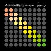 Minimale Klangtherapie, Vol.3 by Various Artists