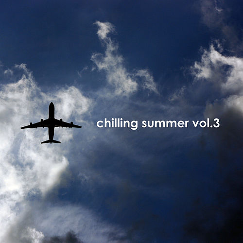 Chilling Summer, Vol. 3 by Various Artists