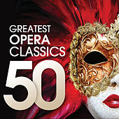 50 Greatest Opera Classics von Various Artists