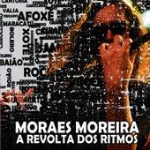A revolta dos ritmos de Moraes Moreira