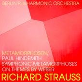Richard Strauss Metamorphosen / Paul Hindemith Symphonic Metamorphoses On Themes By Weber von Berlin Philharmonic Orchestra
