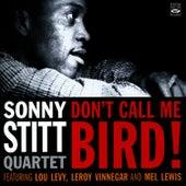 Don't Call Me Bird! by Sonny Stitt Quartet