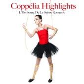 Coppelia Highlights de L'Orchestra de la Suisse Romande