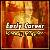 Kenny Rogers - Early Career von Kenny Rogers