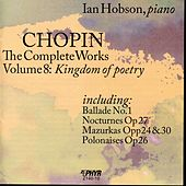 Chopin - The Complete Works Volume 8: Kingdom of poetry by Ian Hobson