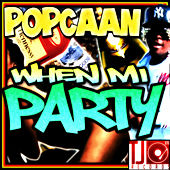 When Mi Party - Single by Popcaan