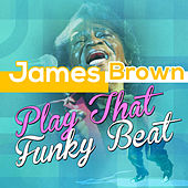 James Brown - Play That Funky Beat by James Brown