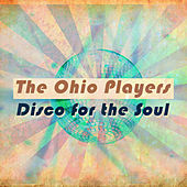 The Ohio Players - Disco For The Soul von Ohio Players
