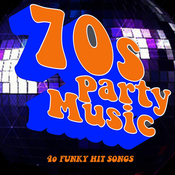 70s Party Music 40 Funky Hit Songs