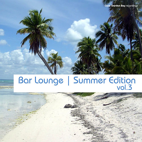 Bar Lounge - Summer Edition, Vol. 3 by Various Artists