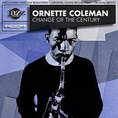 Change of the Century Original LP - Digitally Re-mastered by Ornette Coleman