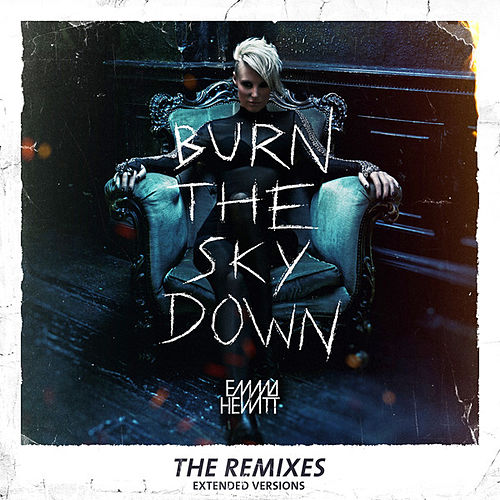 Burn The Sky Down (The Remixes - Extended Versions) by Emma Hewitt