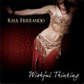 Wishful Thinking (feat. Ararat Petrossian and Faisal Zedan) - Single by Raul Ferrando