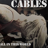 All In This World de The Cables