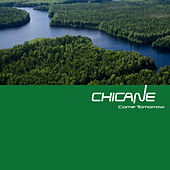 Come Tomorrow by Chicane