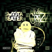 The Crazy EP by Swifta Beater