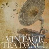 Music For A Vintage Tea Dance von Various Artists