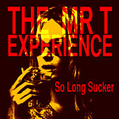 So Long Sucker by Mr. T Experience