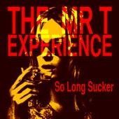 So Long Sucker von Mr. T Experience