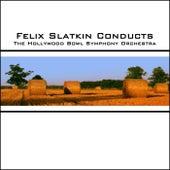 Felix Slatkin Conducts by Hollywood Bowl Symphony Orchestra