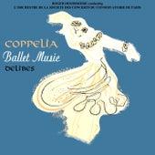 Ballet Music From Coppelia von L'Orchestre de la Societe des Concerts du Conservatoire de Paris