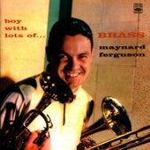 Boy With Lots Of... BRASS de Maynard Ferguson