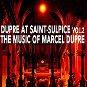 Dupre At Saint-Sulpice Volume 2 by Marcel Dupre