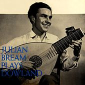 Julian Bream Plays Dowland by Julian Bream