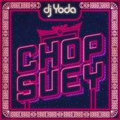 Chop Suey by DJ Yoda