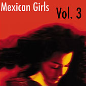 Mexican Girls, Vol. 3 by Various Artists