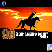 99 Greatest American Country Classics by Various Artists
