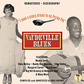 Vaudeville Blues I Want Plenty Grease In My Frying Pan by Various Artists