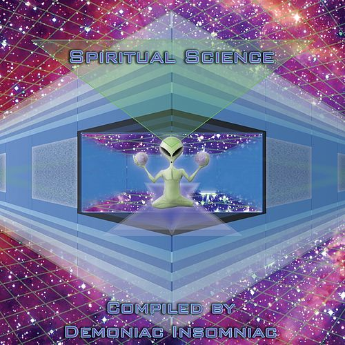 Spiritual Science (Compiled by Demoniac Insomniac) by Demoniac Insomniac