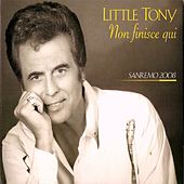 Little tony non finisce qui (Sanremo 2008) von Little Tony
