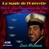 Les chevaliers du ciel, La Cancion del Amor Mio - La Magie de l'Opérette en 38 volumes - Vol. 4/38 von Luis Mariano