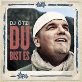 Du bist es von DJ Ötzi