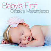Baby's First Classical Masterpieces by Various Artists