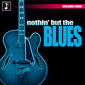 Nothing But the Blues, Vol. 4 by Various Artists