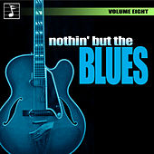 Nothing But the Blues, Vol. 8 by Various Artists